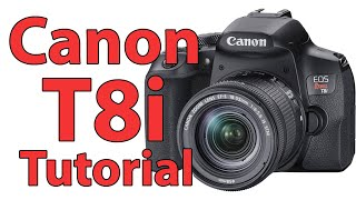 Canon T8i Full Tutorial Training Overview (Canon 850D / Kiss X10i)
