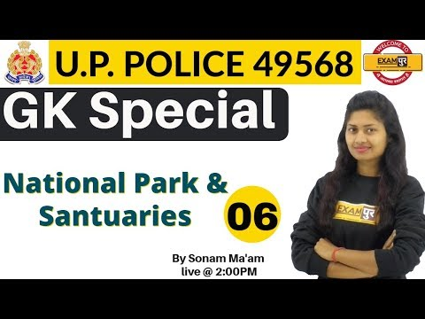 U.P. POLICE 49568 | GK Special |National Park & Sanctuaries | By Sonam Ma'am | 06