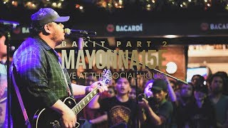 Bakit, Pt. 2 by Mayonnaise (Live at The Social House)