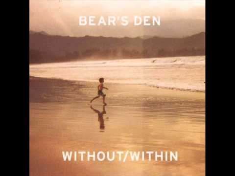 Bears Den - Sophie