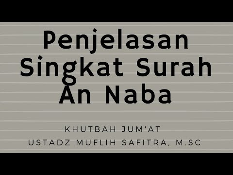 Ustadz Muflih Safitra - Khutbah Jum'at - Penjelasan Singkat Surah An Naba