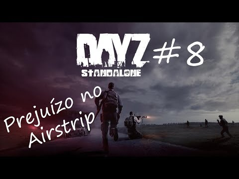 DayZ Standalone - Prejuízo no Airstrip