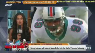 Skip and Shannon Undisputed Today 8/3/2017 - Jason Taylor will be inducted into the Hall of Fame