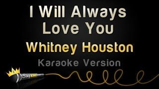 Whitney Houston I Will Always Love You Karaoke Version