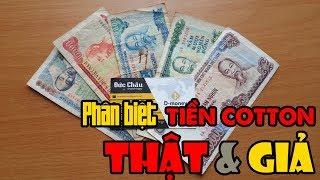 Phân biệt tiền cotton Việt Nam thật và giả