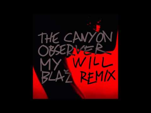 The Canyon Observer - My Will (Blaž remix)