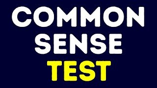A Common Sense Test 88% of People Can't Pass