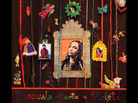 Pascuala Canta a Violeta (Full Album) - Pascuala Ilabaca