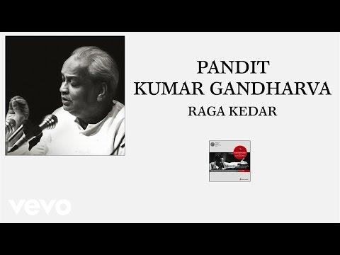 Pt. Kumar Gandharva - Raga Kedar
