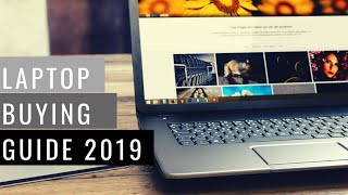 Which Laptop to Buy in 2019 - Laptop Buying Guide