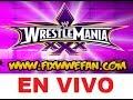 DONDE VER WRESTLEMANIA 30 XXX EN HD GRATIS EN VIVO ONLINE EN ESPAÑOL