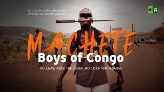 Machete boys of Congo (RT Documentary)