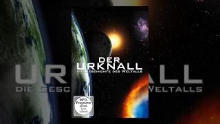 Der Urknall - Die Geschichte des Weltalls