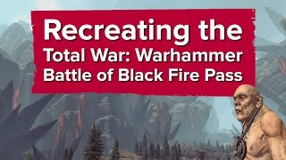Recreating Total War: Warhammer's Battle of Black Fire Pass (Reveal vs. Final Game)