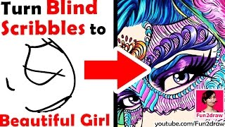 AMAZING ART! Turn BLIND Scribbles into a BEAUTIFUL GIRL ★ ART CHALLENGE