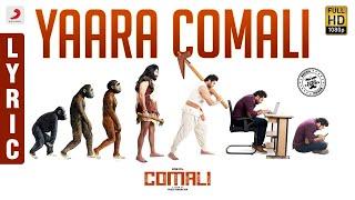 Comali - Yaara Comali Lyric