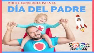 Mix para el dia del padre | Canciones infantiles | DoRieMi