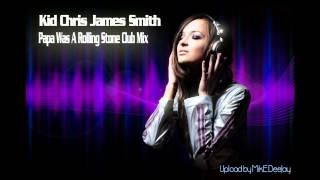 Kid Chris James Smith - Papa Was A Rolling Stone (Club Mix)