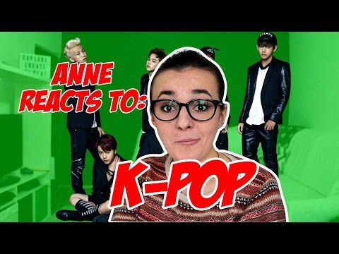 Anne REACTS TO: K-POP!