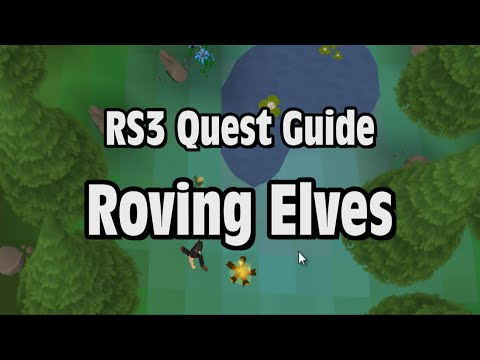 RS3: Roving Elves Quest Guide – RuneScape