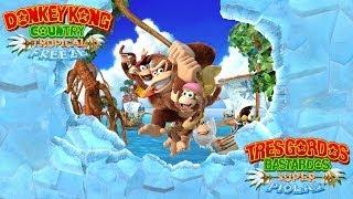 Reseña Donkey Kong Country: Tropical Freeze | 3 Gordos Bastardos