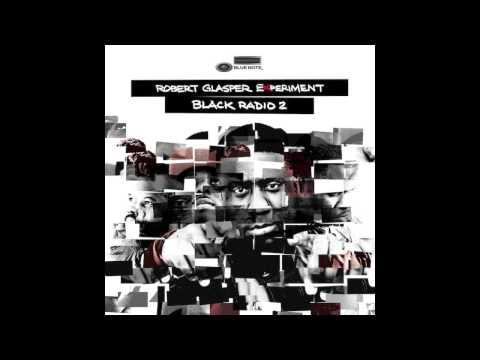 Robert Glasper Experiment - Persevere (feat. Snoop Dogg, Lupe Fiasco & Luke James)