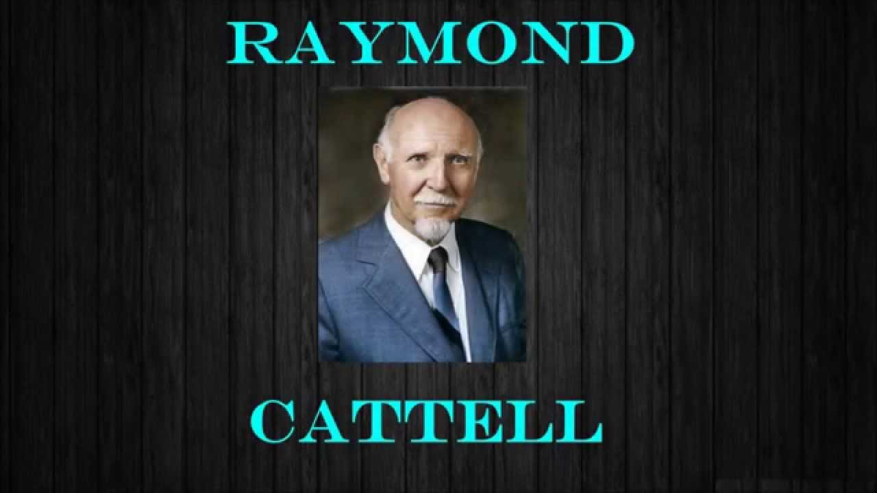 raymond cattell Raymond cattell 294 likes raymond bernard cattell, phd, dsc was a british and american psychologist, known for his psychometric research into.
