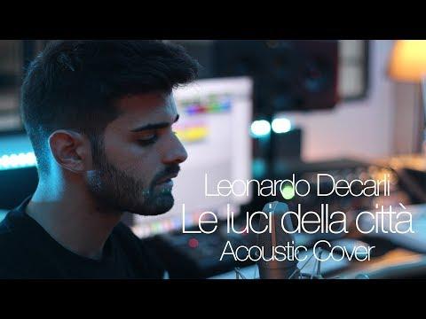 LE LUCI DELLA CITTA' (acoustic cover) - LEONARDO DECARLI