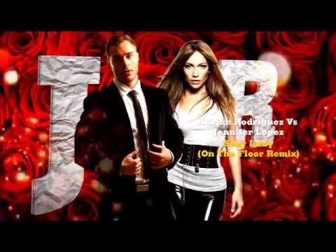 Adrián Rodríguez Vs Jennifer Lopez - Sexy Lady On The Floor (josh R Mashup Remix) video