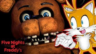 Tails Plays Five Nights at Freddy's | I'M SCARED!!