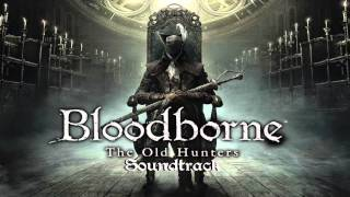 Bloodborne Soundtrack OST - Lady Maria (The Old Hunters)