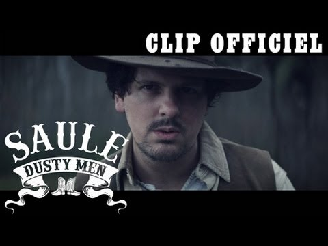 SAULE - Dusty Men (feat. Charlie Winston) [CLIP OFFICIEL]