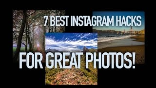How to make the best instagram photos - 7 Instagram hacks tutorial