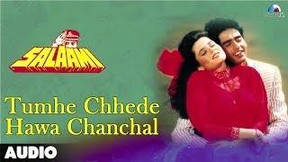 Salaami : Tumhe Chhede Hawa Chanchal Full Audio Song | Ayub Khan |Samyukta