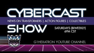 Cybercast Podcast Show Ep233  - Transformers, 3rd Party, & Action Figure News