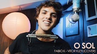 download musica O Sol - Fabio K Vitor Kley Cover