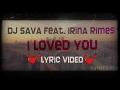 DJ Sava Feat Irina Rimes I Loved You Lyric Video mp3