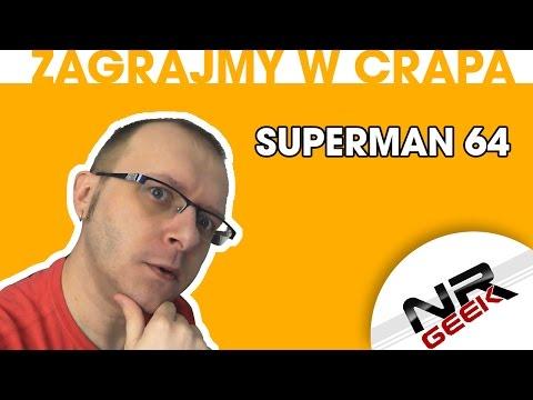 Zagrajmy w crapa #10 Superman 64