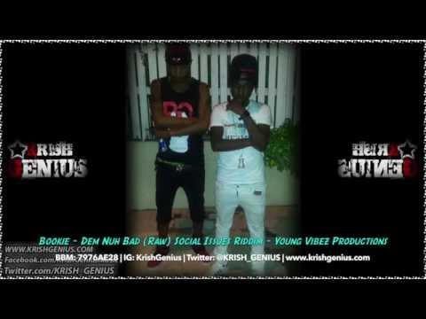 Bookie – Dem Nuh Bad (raw) Social Issues Riddim – August 2014 | Reggae, Dancehall, Bashment