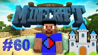 Minecraft SMP: HOW TO MINECRAFT #60 'NOOCH's CASTLE!' with Vikkstar