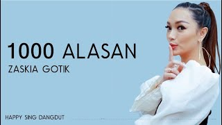 Download lagu Zaskia Gotik - 1000 Alasan (Lirik)