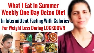 Summer Weekly One Day Detox Diet Plan with Meals & Calories | Intermittent Fasting | For Lock Down
