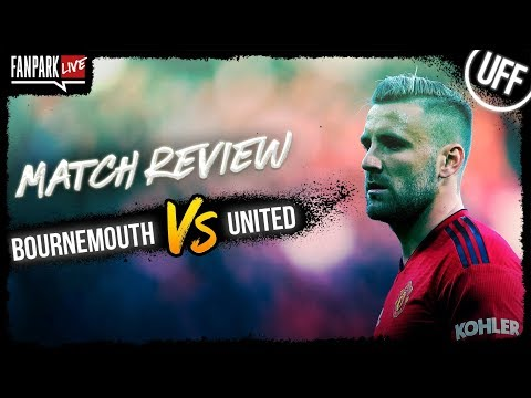 Bournemouth 1-2 Manchester United - Goal Review - FanPark Live