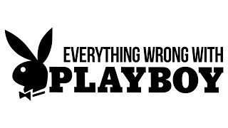 Everything Wrong With Playboy