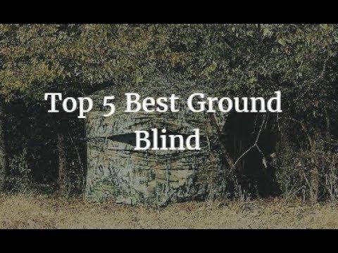Top 5 Best Ground Blind 2018