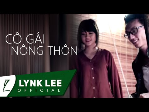 Lynk Lee - Cô gái nông thôn ft NQP (OFFICIAL MV) Music Videos
