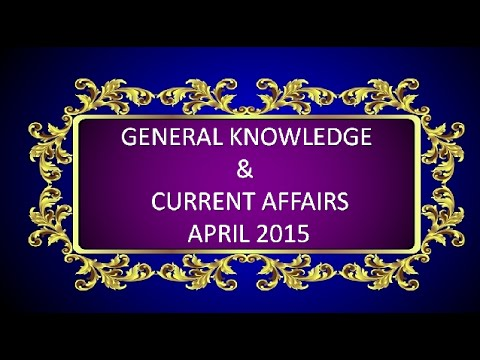 Latest General Knowledge and Current affairs April 2015