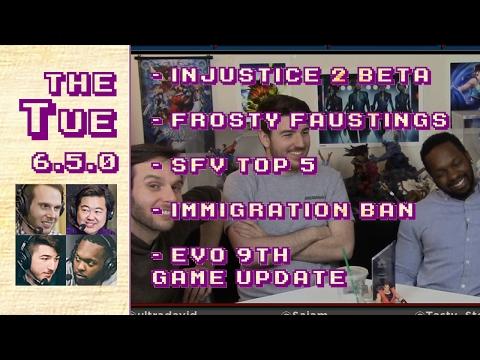 Tuesday 2017-01-31: Tuesday 2017-01-31: Inj2, Frosty IX, SFV Top 5, Immigration Ban, Etc. (6.5.0)