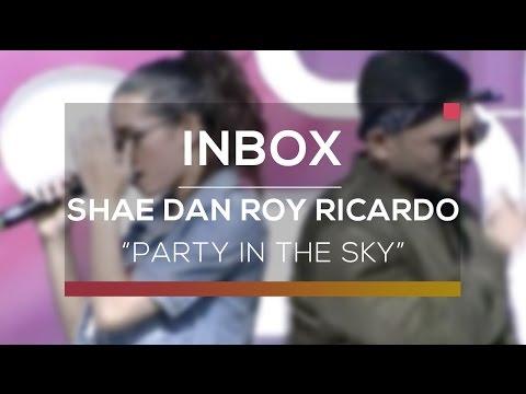 download lagu Shae dan Roy Ricardo - Party in The Sky (Live On Inbox) gratis
