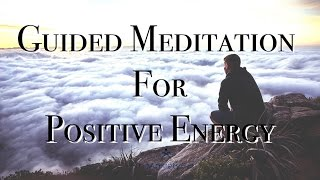 Guided Meditation For Positive Energy, Cleansing & Balancing